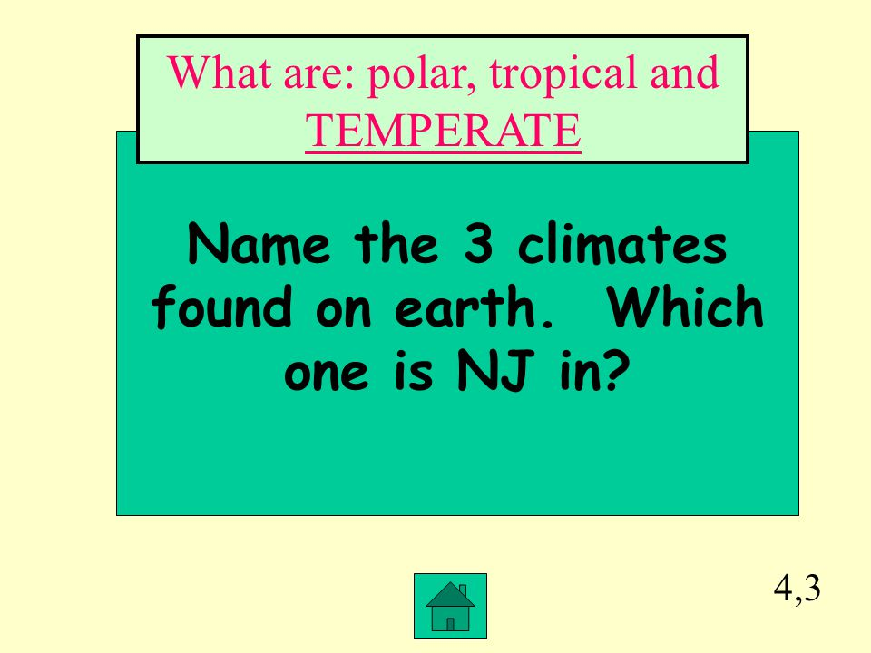 Name the 3 climates found on earth. Which one is NJ in