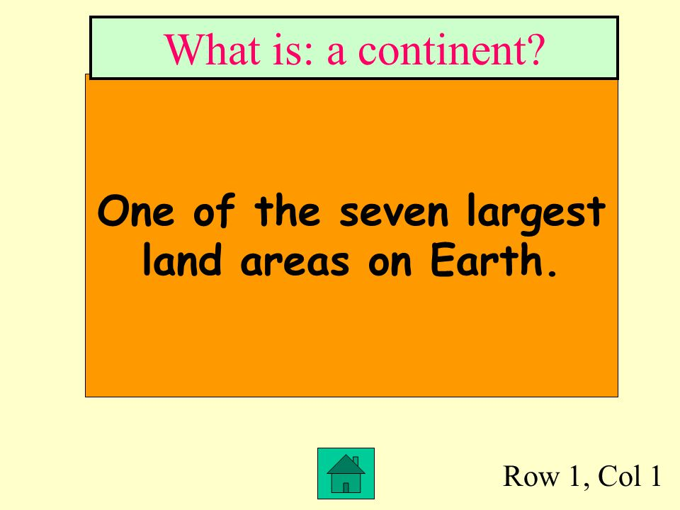 One of the seven largest land areas on Earth.
