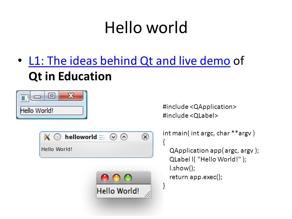 Hello world L1: The ideas behind Qt and live demo of Qt in Education
