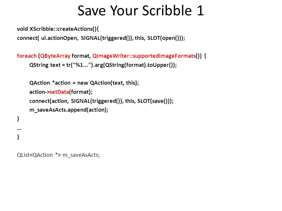 Save Your Scribble 1 void XScribble::createActions(){