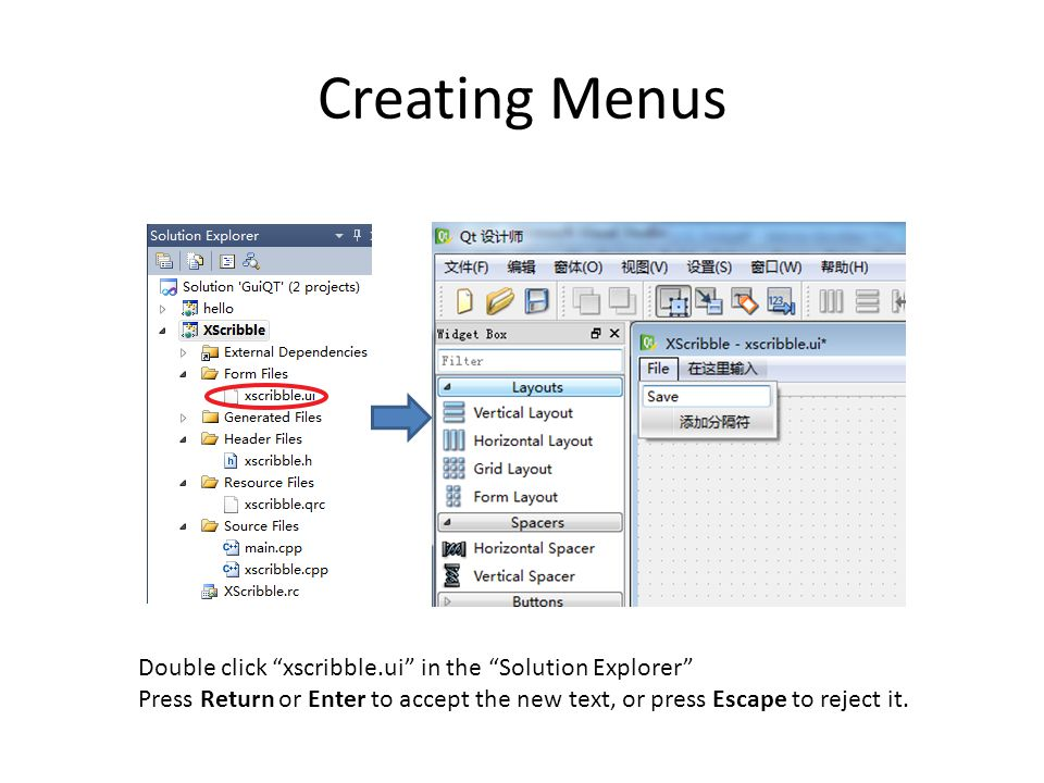Creating Menus Double click xscribble.ui in the Solution Explorer