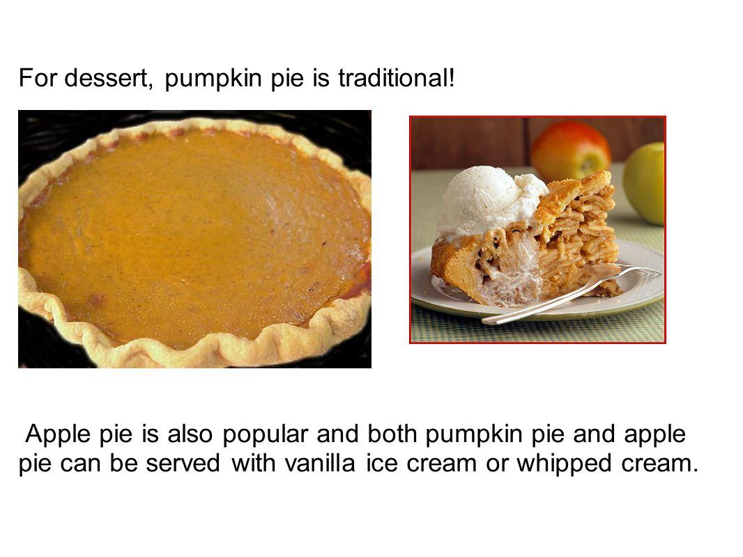 For dessert, pumpkin pie is traditional!