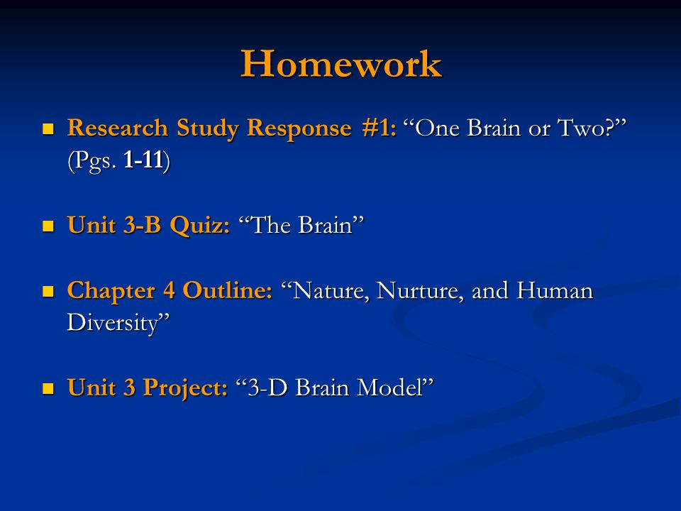 Homework Research Study Response #1: One Brain or Two (Pgs. 1-11)