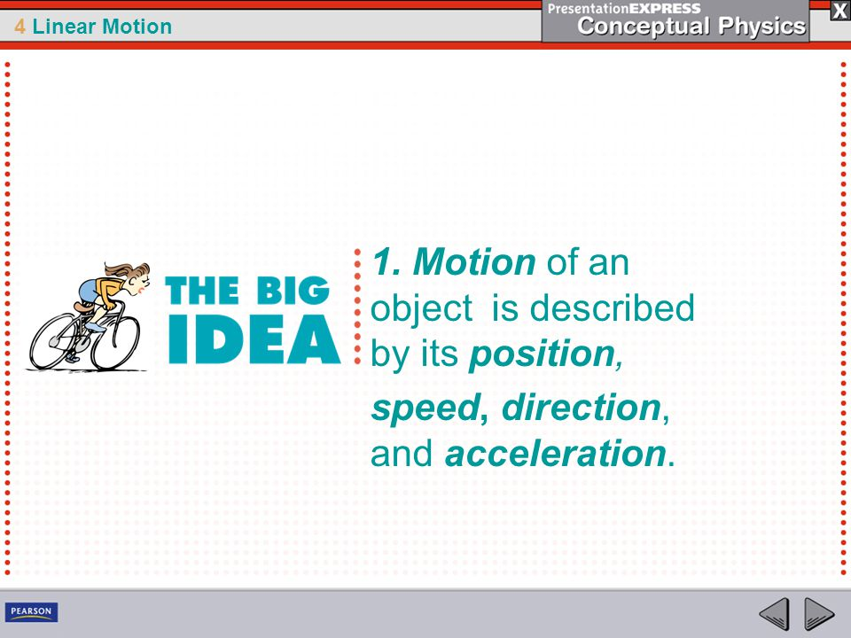1. Motion of an object is described by its position,