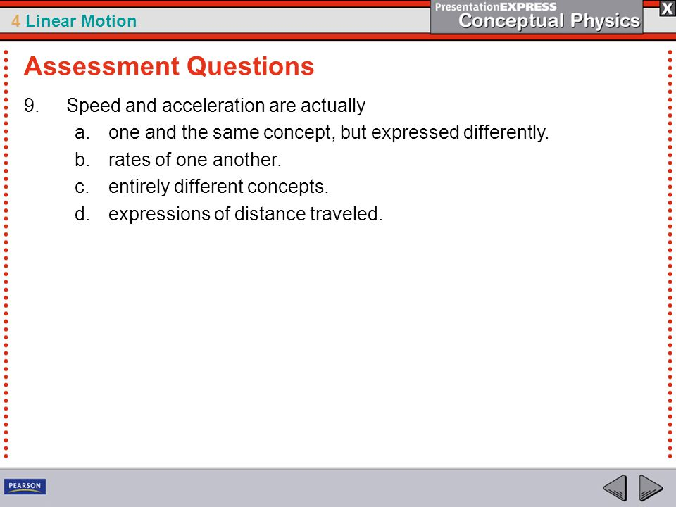 Assessment Questions Speed and acceleration are actually