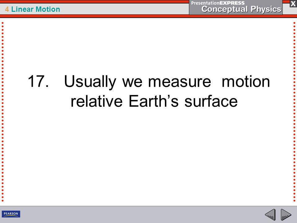 17. Usually we measure motion relative Earth's surface