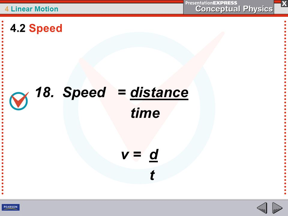 4.2 Speed 18. Speed = distance time v = d t