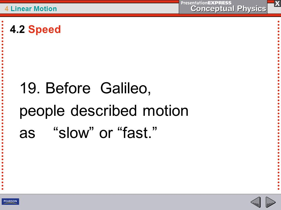 people described motion as slow or fast.