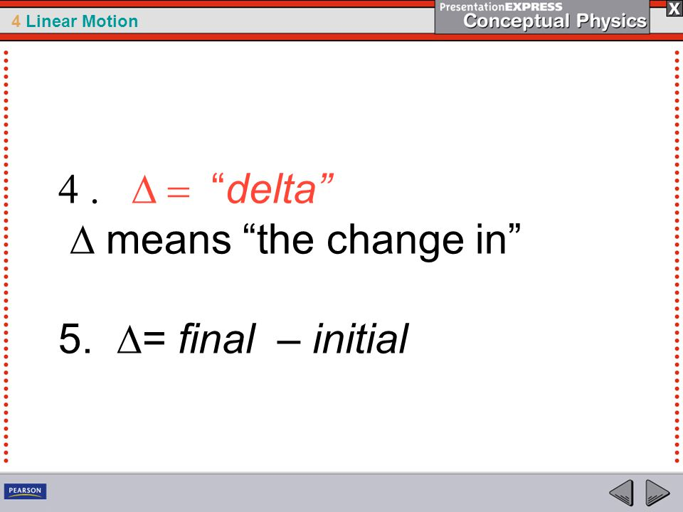 4 . D = delta D means the change in 5. D= final – initial