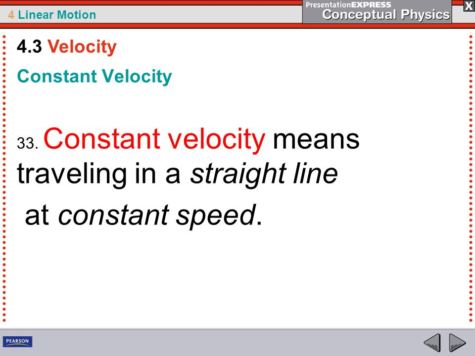 at constant speed. 4.3 Velocity Constant Velocity