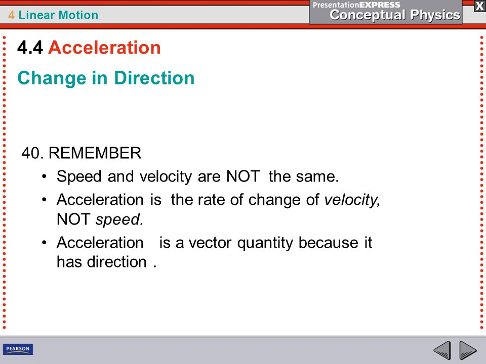 4.4 Acceleration Change in Direction 40. REMEMBER