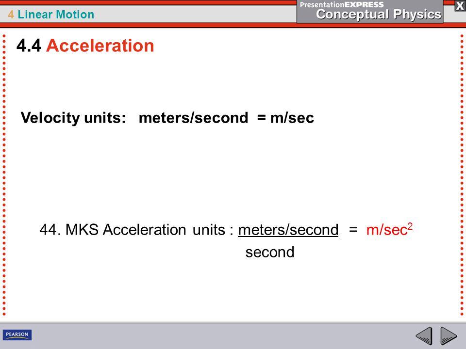 4.4 Acceleration Velocity units: meters/second = m/sec