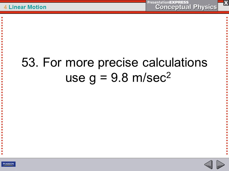 53. For more precise calculations use g = 9.8 m/sec2