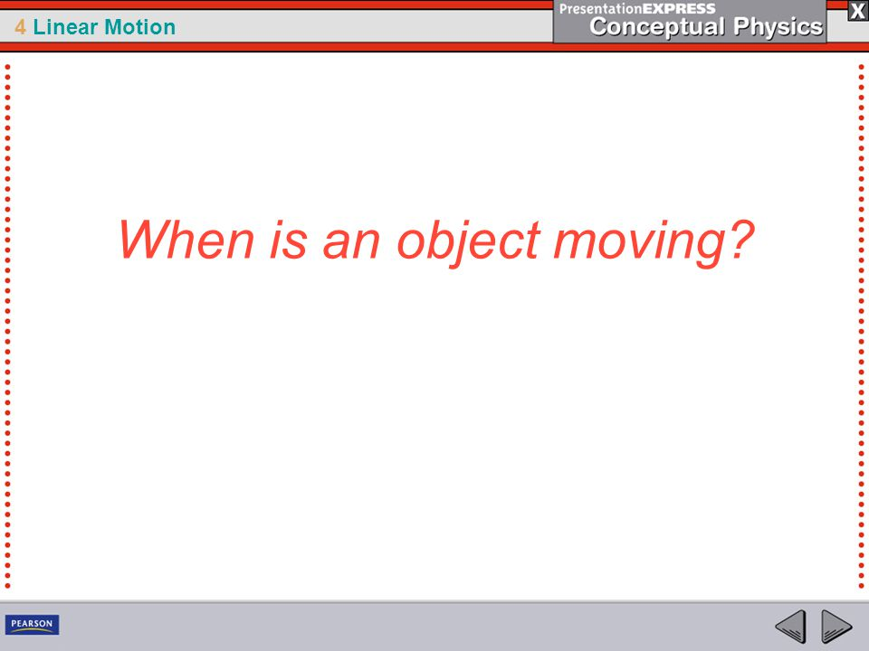 When is an object moving