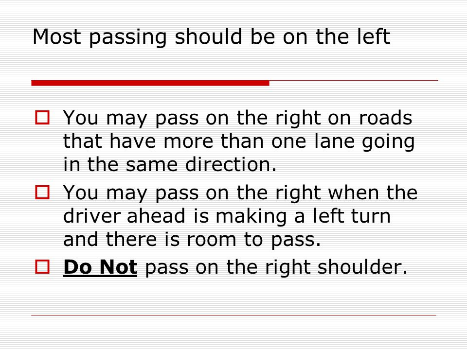 Most passing should be on the left
