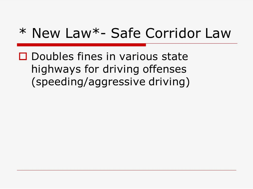 * New Law*- Safe Corridor Law