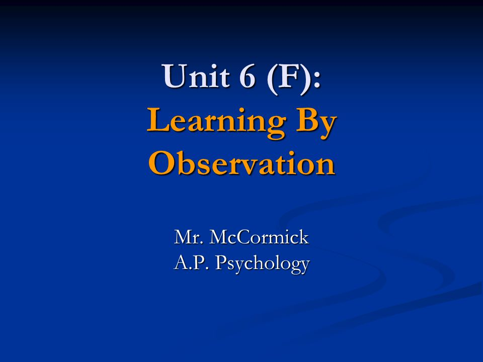 Unit 6 (F): Learning By Observation