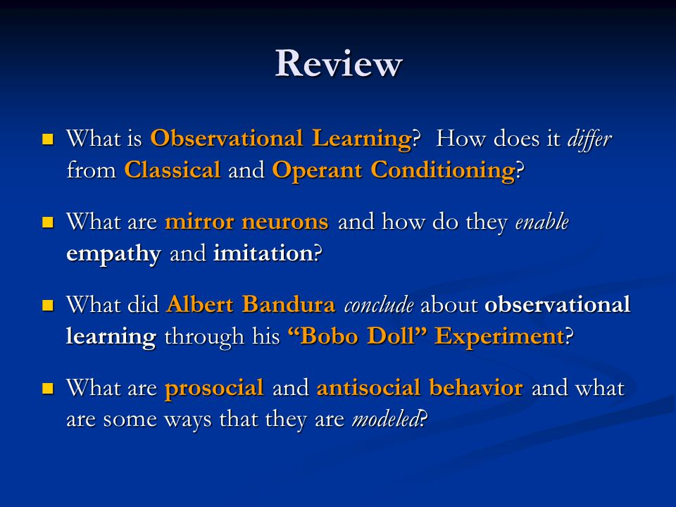Review What is Observational Learning How does it differ from Classical and Operant Conditioning