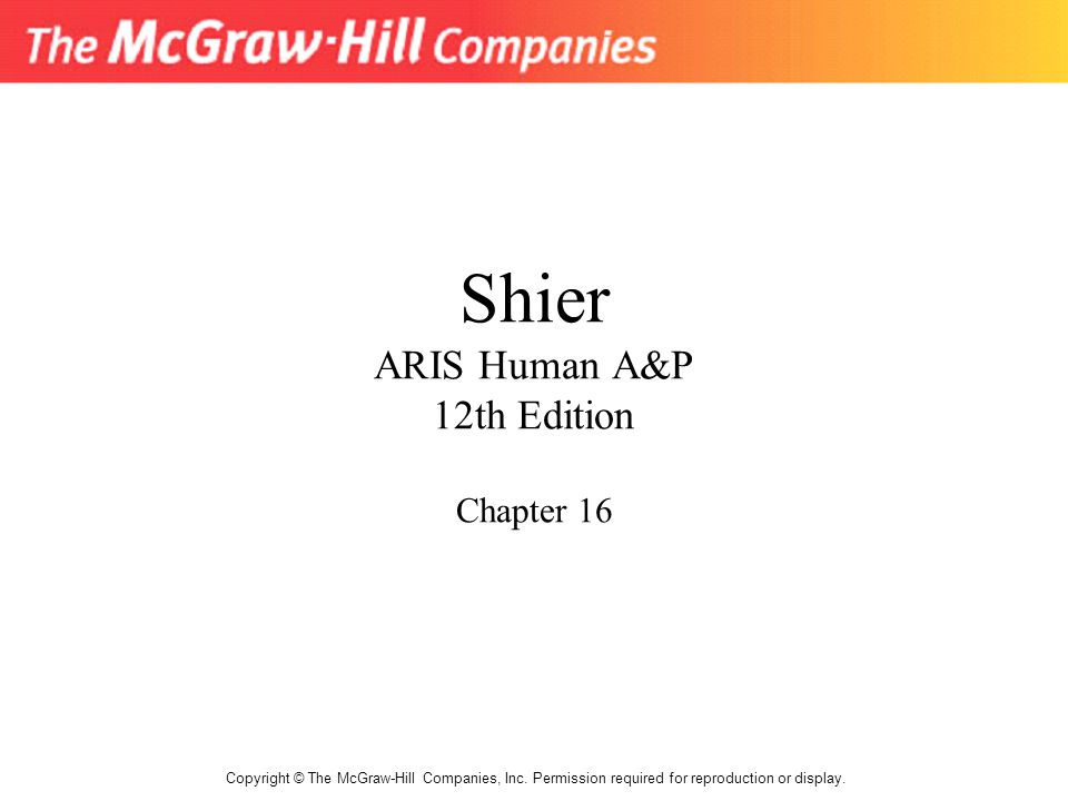 Shier ARIS Human A&P 12th Edition Chapter 16