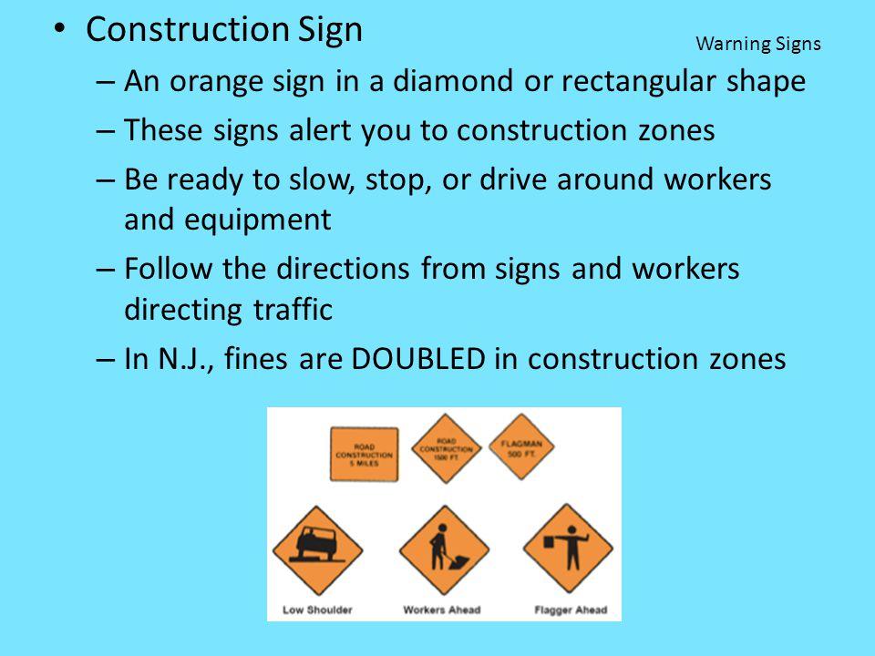 Construction Sign An orange sign in a diamond or rectangular shape