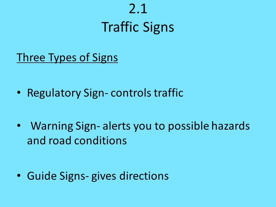 2.1 Traffic Signs Three Types of Signs