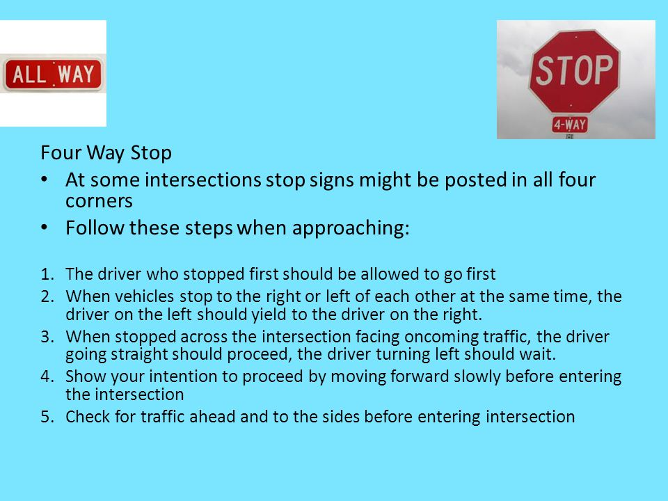 At some intersections stop signs might be posted in all four corners