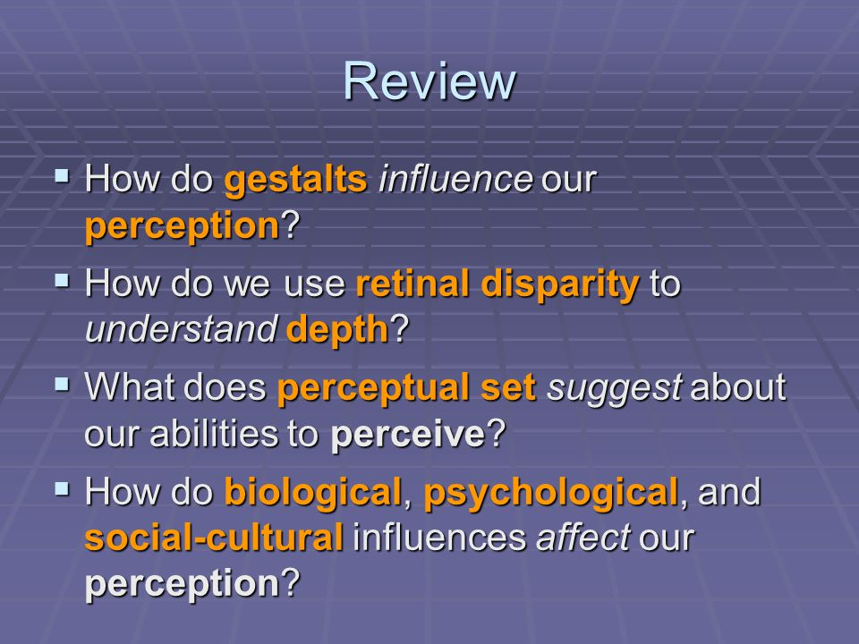 Review How do gestalts influence our perception