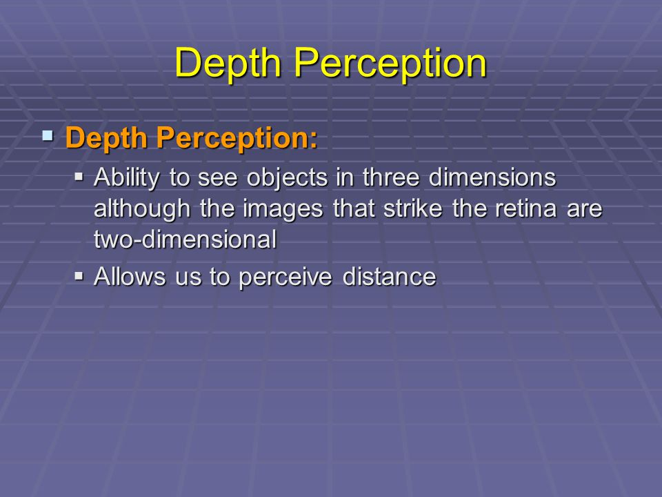 Depth Perception Depth Perception: