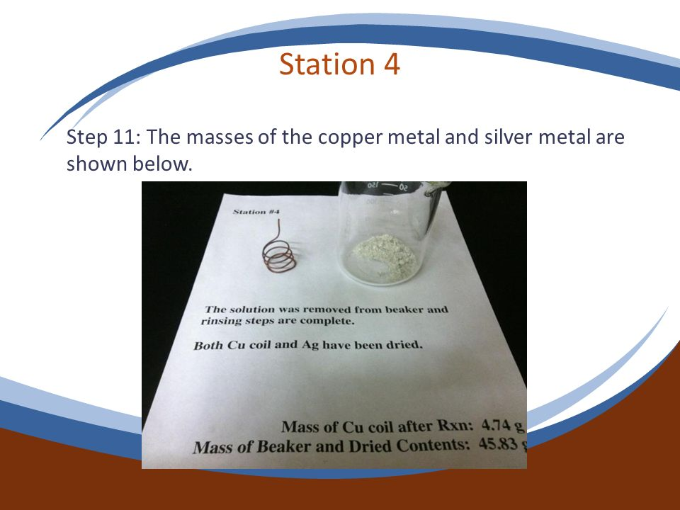 Station 4 Step 11: The masses of the copper metal and silver metal are shown below.