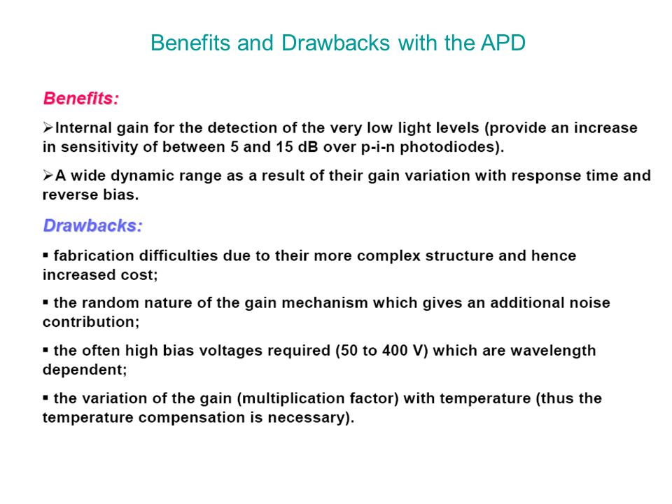 Benefits and Drawbacks with the APD