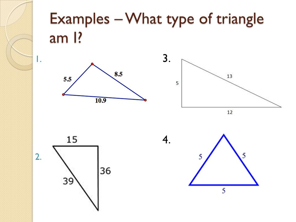 Examples – What type of triangle am I