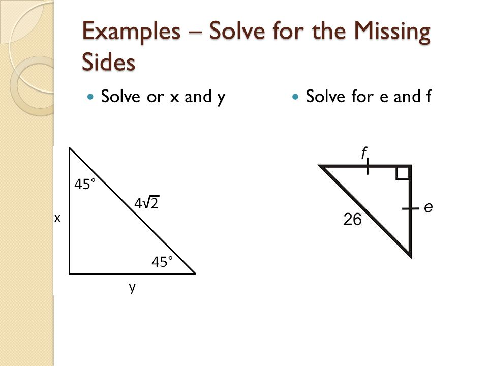 Examples – Solve for the Missing Sides