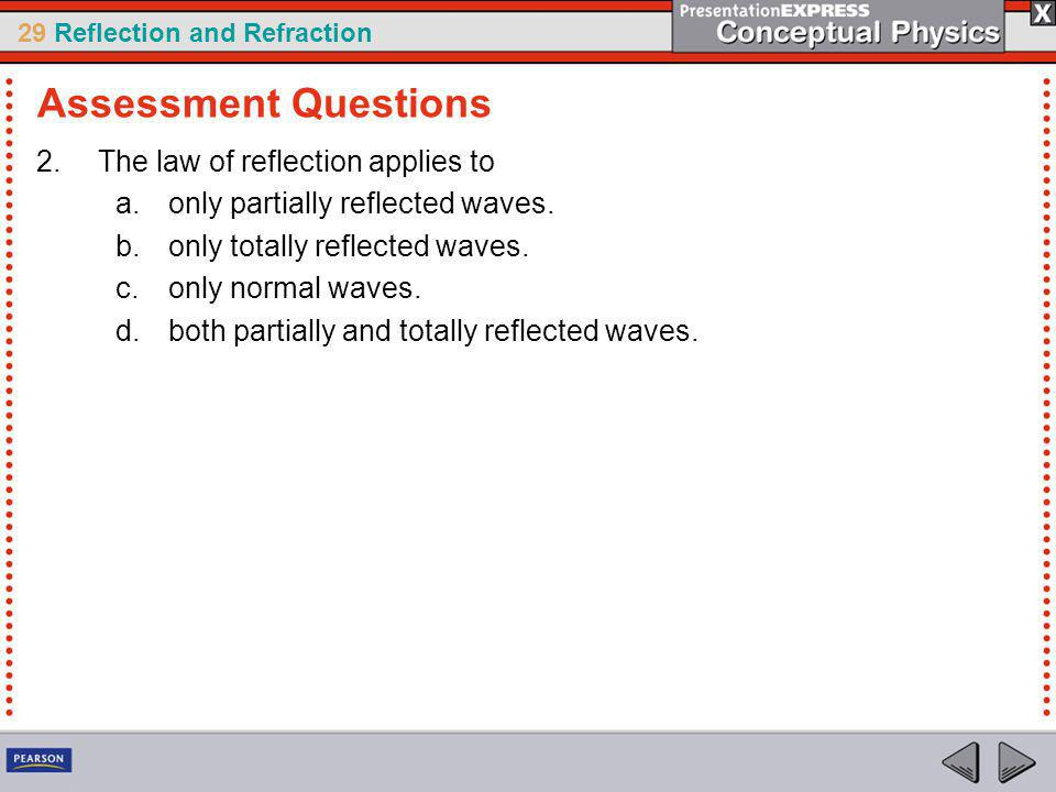 Assessment Questions The law of reflection applies to