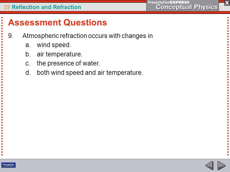 Assessment Questions Atmospheric refraction occurs with changes in