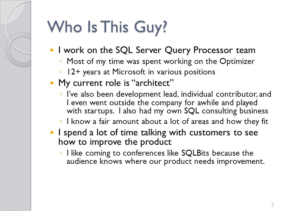 Who Is This Guy I work on the SQL Server Query Processor team