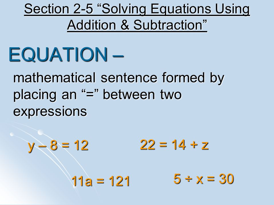 Section 2-5 Solving Equations Using Addition & Subtraction