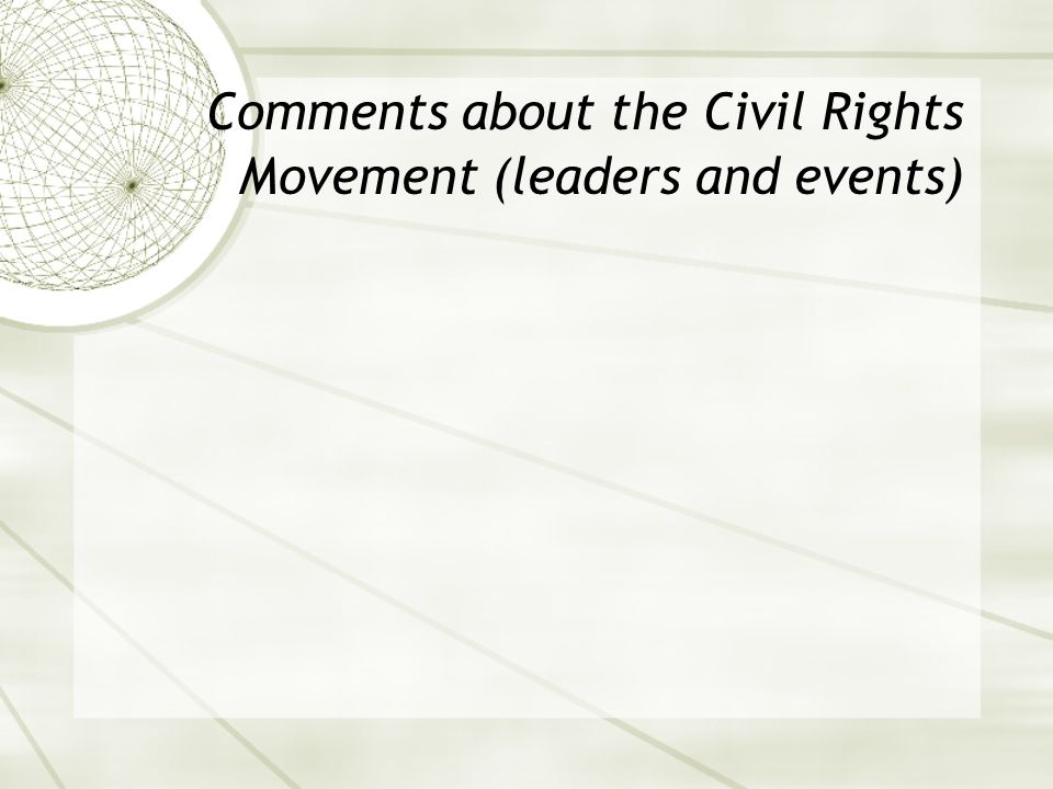 Comments about the Civil Rights Movement (leaders and events)