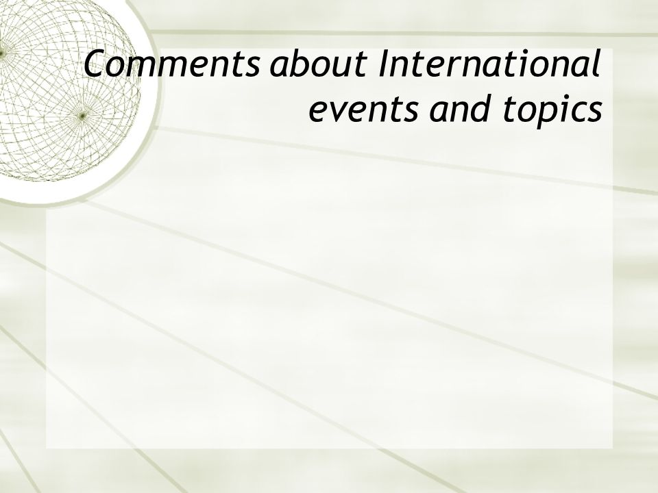 Comments about International events and topics