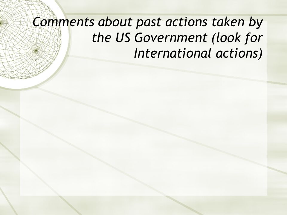 Comments about past actions taken by the US Government (look for International actions)