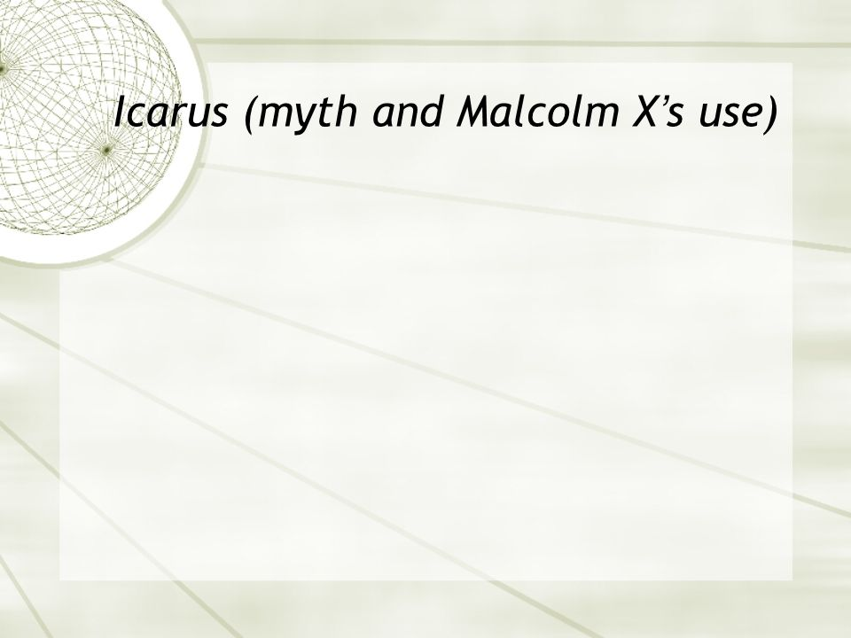 Icarus (myth and Malcolm X's use)