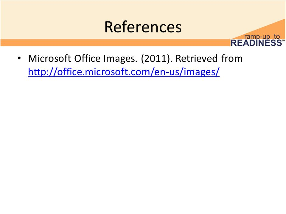 ReferencesMicrosoft Office Images.(2011).