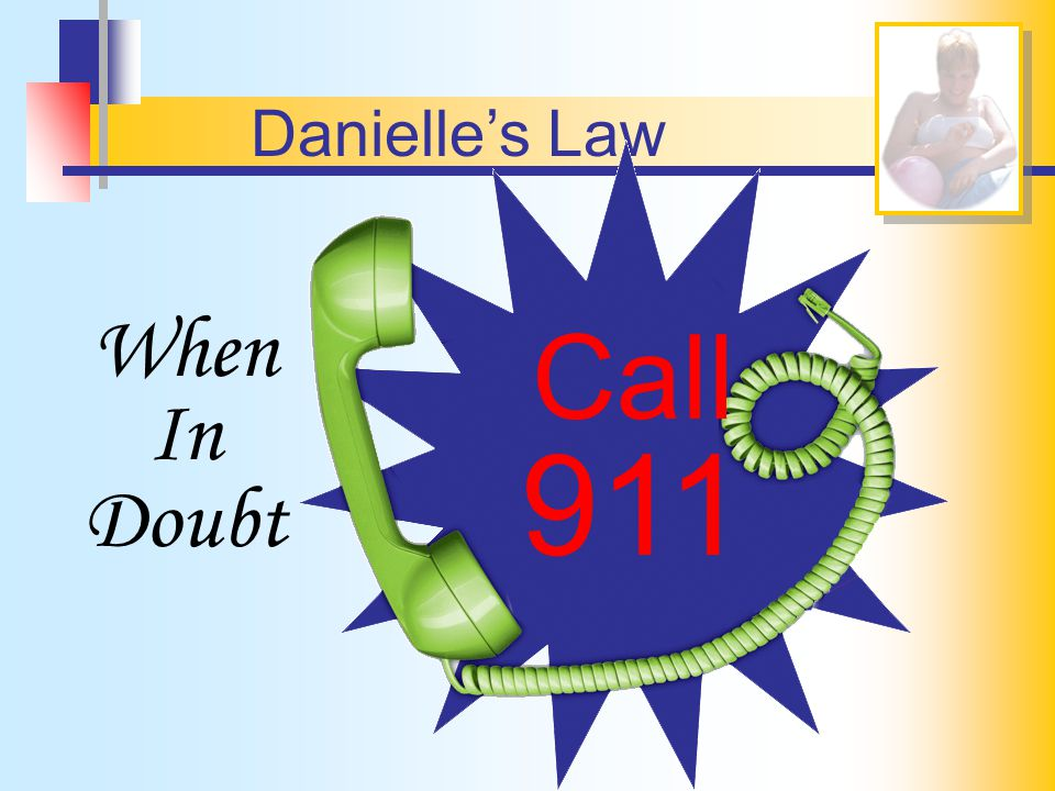 911 Call When In Doubt Danielle's Law