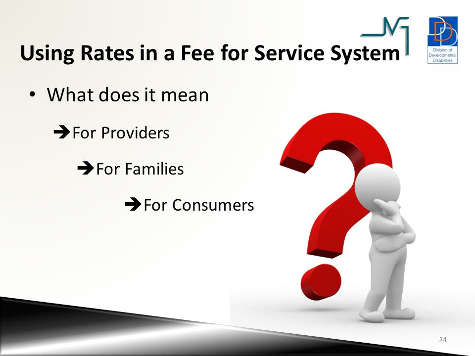 Using Rates in a Fee for Service System