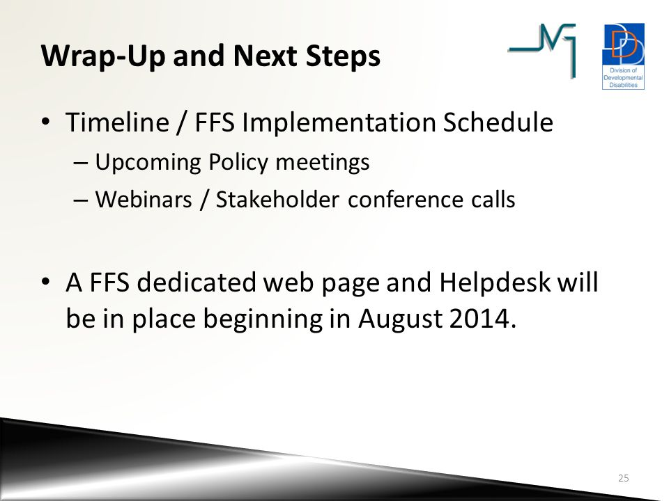 Wrap-Up and Next Steps Timeline / FFS Implementation Schedule