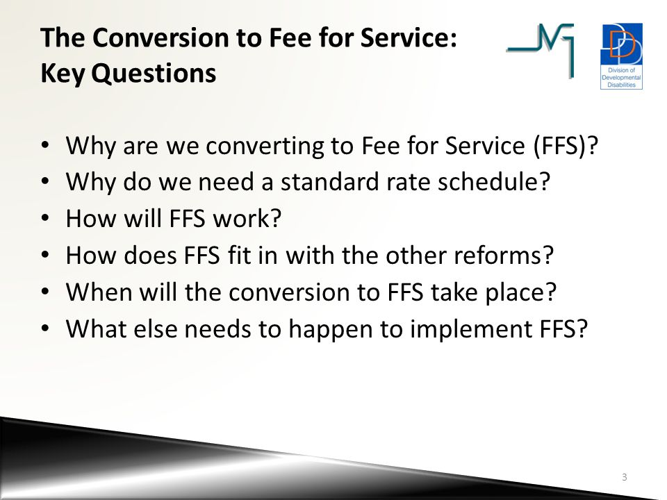 The Conversion to Fee for Service: Key Questions