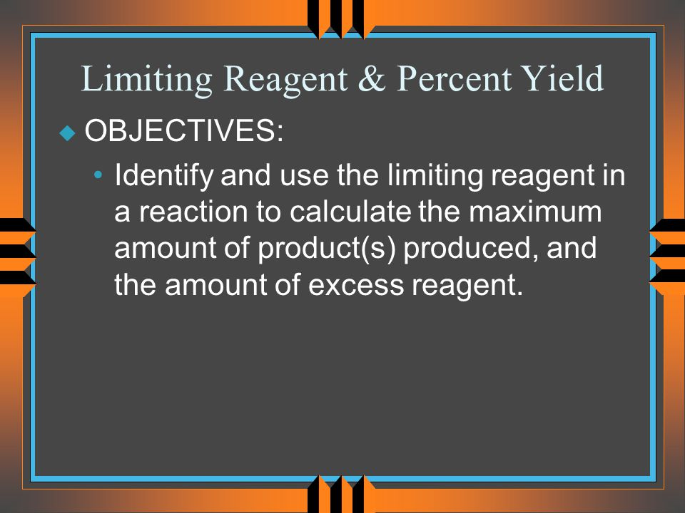 Limiting Reagent & Percent Yield