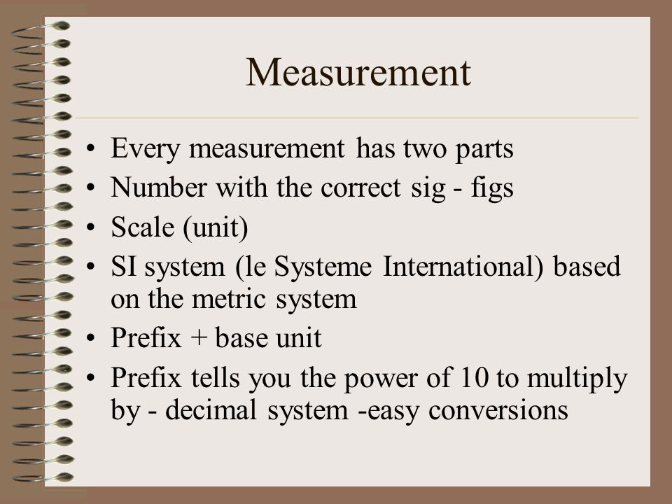 Measurement Every measurement has two parts