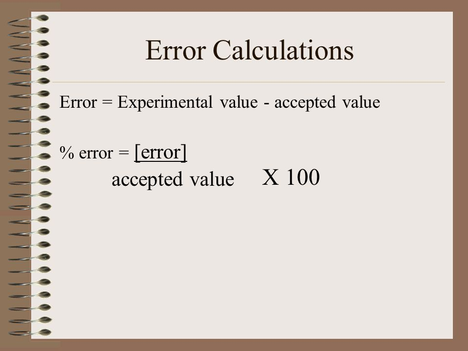 Error Calculations X 100 accepted value