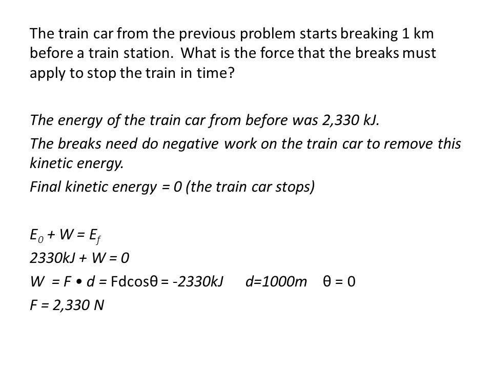 The train car from the previous problem starts breaking 1 km before a train station.