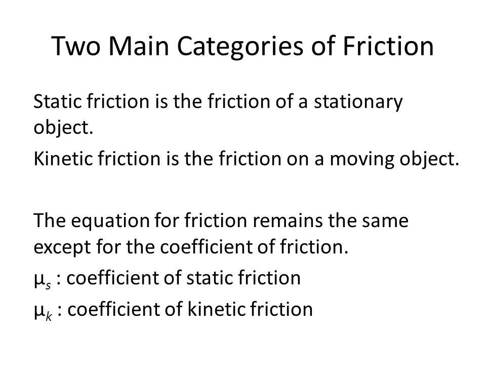 Two Main Categories of Friction